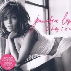 Baby I Love You (Remix) - Jennifer Lopez