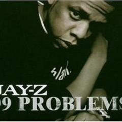 99 Problems - Jay-Z