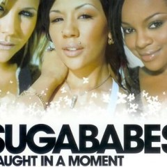 Caught In A Moment - Sugababes