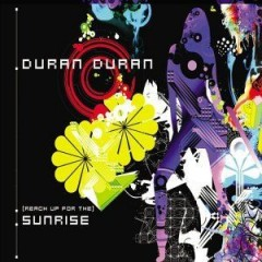 (Reach Up For The) Sunrise - Duran Duran