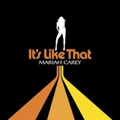 It's Like That - Mariah Carey