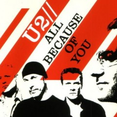 All Because Of You - U2