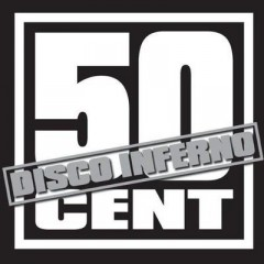Disco Inferno - 50 Cent