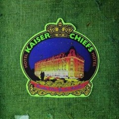 Everyday I Love You Less And Less - Kaiser Chiefs
