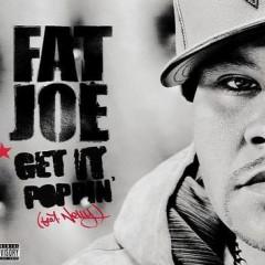 Get It Poppin' - Fat Joe & Nelly