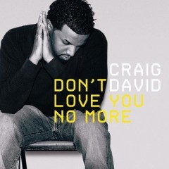 Don't Love You No More (I'm Sorry) - Craig David