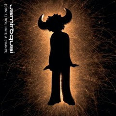 (Don't) Give Hate A Chance - Jamiroquai