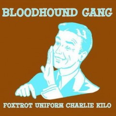 Foxtrot Uniform Charlie Kilo - Bloodhound Gang