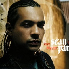 Ever Blazin' - Sean Paul