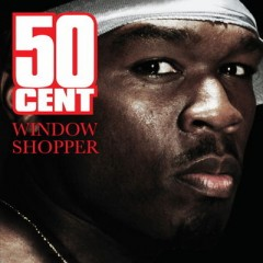 Window Shopper - 50 Cent