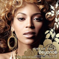 Check On It - Beyonce Knowles feat. Slim Thug