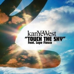 Touch The Sky - Kanye West Feat. Lupe Fiasco