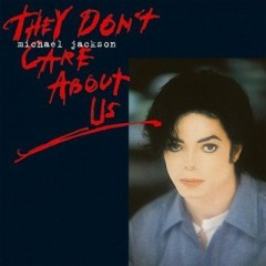 They Don't Care About Us - Michael Jackson