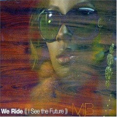 We Ride (I See The Future) - Mary J. Blige