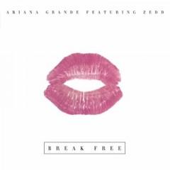 Break Free - Ariana Grande Feat. Zedd