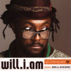 I Got It From My Mama - Will I Am