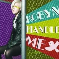 Handle Me - Robyn