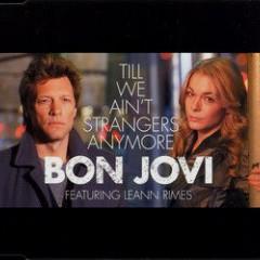 Till We Ain't Strangers Anymore - Bon Jovi feat. Leann Rimes