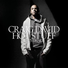Hot Stuff (Let's Dance) - Craig David