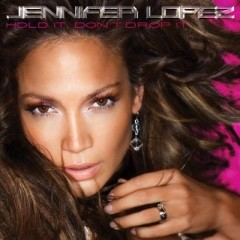 Hold It, Don't Drop It - Jennifer Lopez