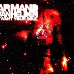 I Want Your Soul - Armand Van Helden