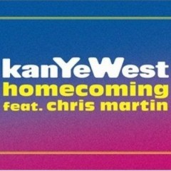 Homecoming - Kanye West Feat. Chris Martin
