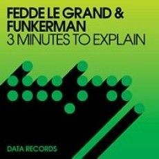 3 Minutes To Explain - Fedde Le Grand & Funkerman feat. Dorothy & Andy Sherman