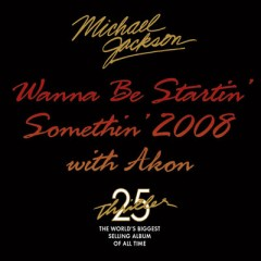 Wanna Be Startin' Somethin' - Michael Jackson feat. Akon