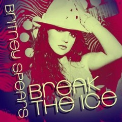 Break The Ice - Britney Spears