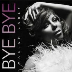 Bye Bye - Mariah Carey