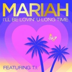 I'll Be Lovin' U Long Time - Mariah Carey