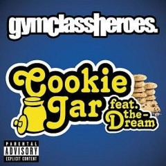 Cookie Jar - Gym Class Heroes feat. The Dream