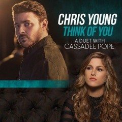 Think Of You - Chris Young & Cassadee Pope