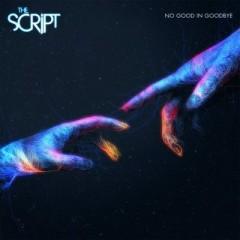No Good In Goodbye - The Script