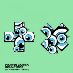 Bouncybob - Martin Garrix Feat. Justin Mylo & Mesto