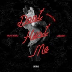 Don't Hurt Me - Dj Mustard feat. Nicki Minaj & Jeremih
