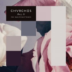 Bury It - Chvrches Feat. Hayley Williams