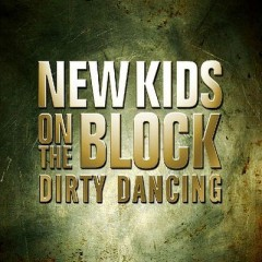 Dirty Dancing - New Kids On The Block