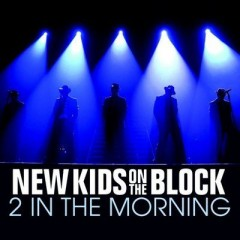2 In The Morning - New Kids On The Block