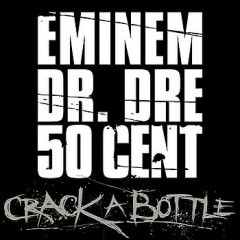 Crack A Bottle - Eminem & Dr. Dre & 50 Cent