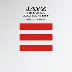 Run This Town - Jay-Z, Rihanna & Kanye West