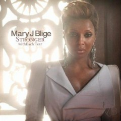 Stronger - Mary J. Blige