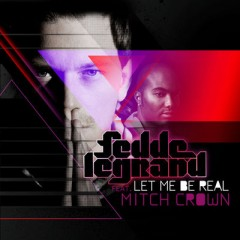 Let Me Be Real - Fedde Le Grand feat. Mitch Crown