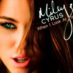 When I Look At You - Miley Cyrus
