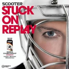 Stuck On Replay - Scooter