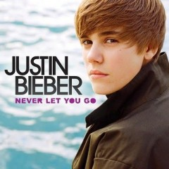 Never Let You Go - Justin Bieber