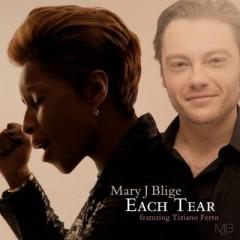 Each Tear - Mary J Blige & Tiziano Ferro