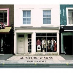 Roll Away Your Stone - Mumford & Sons