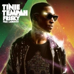 Frisky - Tinie Tempah Feat. Labrinth