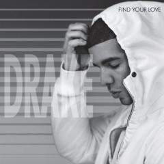 Find Your Love - Drake